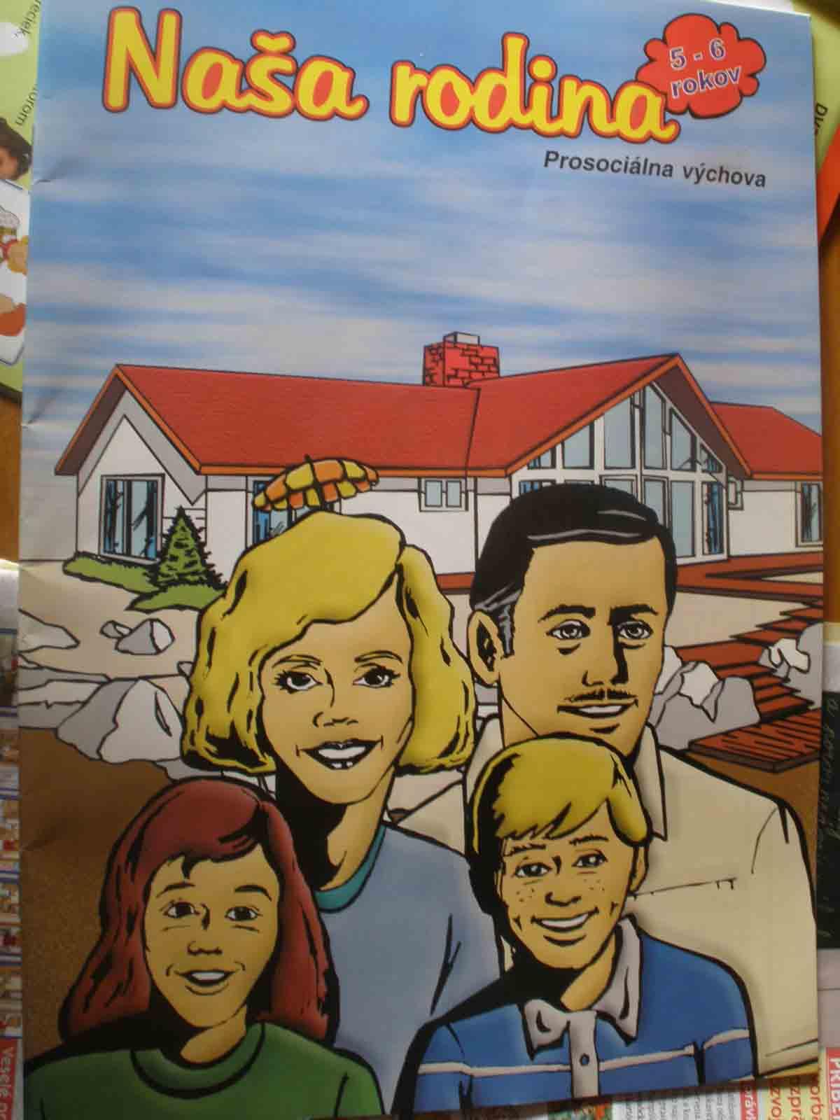 Naša rodina = prosociálna výchova, pre 5- 6 ročné deti
