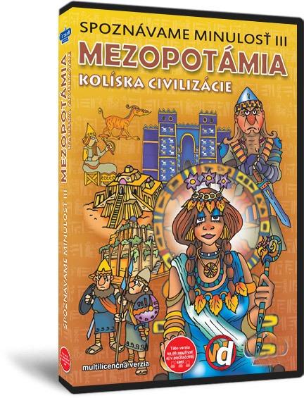 Spoznávame minulosť III - Mezopotámia - kolíska civilizácie